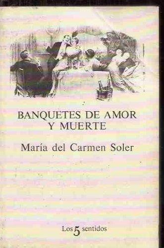Banquetes De Amor Y Muerte