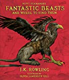 Fantastic Beasts and Where to Find Them - The Illustrated Edition - Arthur A. Levine Books - 07/11/2017