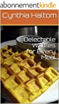 Delectable Waffles for Every Meal (En...