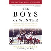 [ The Boys of Winter: The Untold Story of a Coach, a Dream, and the 1980 U.S. Olympic Hockey Team Coffey, Wayne ( Author ) ] { Paperback } 2005