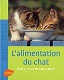 Telecharger Livres L Alimentation du chat Pour un chat en bonne sante (PDF,EPUB,MOBI) gratuits en Francaise