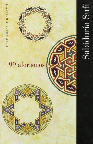 99 aforismos : sabiduría sufí