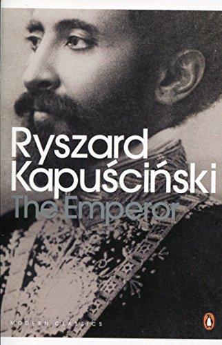 The Emperor: Downfall of an Autocrat (Penguin Modern Classics) por Ryszard Kapuscinski