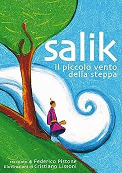 Salik, il piccolo vento della steppa di [Pistone, Federico, Cristiano Lissoni]