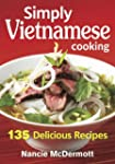 Simply Vietnamese Cooking: 135 Delici...
