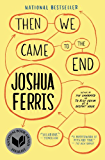 Then We Came to the End: A Novel (English Edition)