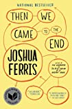 Image de Then We Came to the End: A Novel (English Edition)