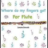 Where do my fingers go?  For Flute
