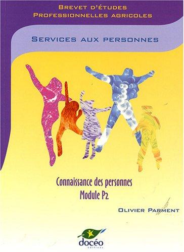 Brevet d'Etudes Professionnelles Agricoles : Services aux personnes, Connaissance des personnes, Module P2, Travaux dirigés par Olivier Parment