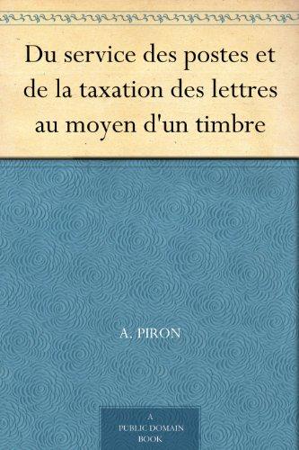 Couverture du livre Du service des postes et de la taxation des lettres au moyen d'un timbre
