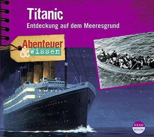 Abenteuer & Wissen: Titanic. Entdeckung auf dem - Bücher Kinder Cd Für Auf