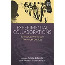 Experimental Collaborations: Ethnography through Fieldwork Devices (EASA Series)
