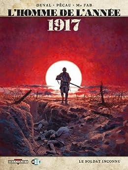 L'Homme de l'année T01 : 1917 - Le soldat inconnu