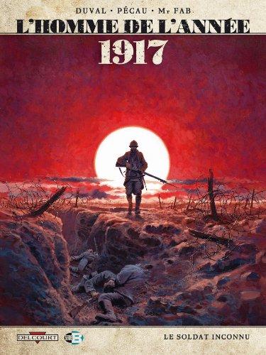 HOMME DE L'ANNEE T01 1917 LE SOLDAT INCONNU