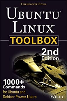 Ubuntu Linux Toolbox: 1000+ Commands for Power Users by [Negus, Christopher]