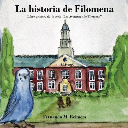 La Historia de Filomena: Volume 1 (Las Aventuras de Filomena)