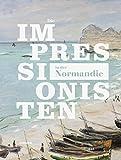 Die Impressionisten in der Normandie