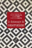 Le dictionnaire du conservatisme (French Edition)