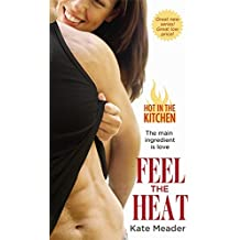 Feel the Heat (Hot in the Kitchen, Band 1)