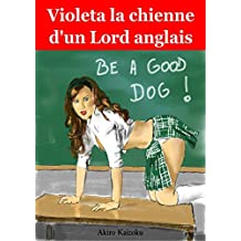 Violeta la Chienne d'un Lord anglais (L'éducation de Violeta t. 3)