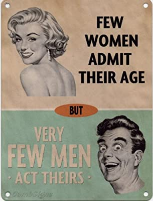 Few women admit their age But very few men act theirs Metal Sign Nostalgic Vintage Retro Advertising Enamel Wall Plaque 200mm x 150mm - low-cost UK canvas store.