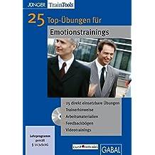 25 Top-Übungen für Emotionstrainings. Windows 2000 und Mac OS: CD-ROM mit Word- und PDF-Dateien
