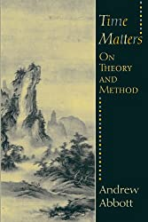 Time Matters: On Theory and Method (Oriental Institute Publications)
