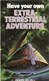 Have Your Own Extra-Terrestrial Adventure