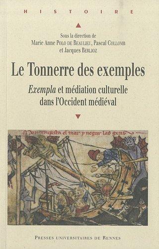 Le tonnerre des exemples : Exempla et médiation culturelle dans l'Occident médiéval par Jacques Berlioz