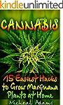 Cannabis: 15 Easiest Hacks to Grow  M...