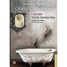 Obras completas, I. Cuento / Varia invención: 1 (Letras Mexicanas)