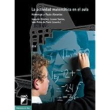 La Actividad Matemática En El Aula: 204 (Biblioteca De Uno)