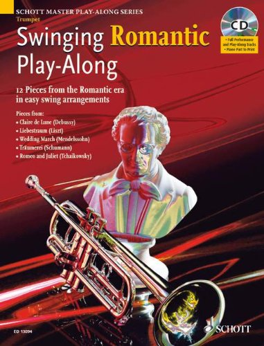 Swinging Romantic Play-Along: 12 Stücke aus der Romantik in einfachen Swing-Arrangements für Trompete. Trompete; Klavier ad libitum. Ausgabe mit CD.: ... for Trumpet (Schott Master Play-Along Series)