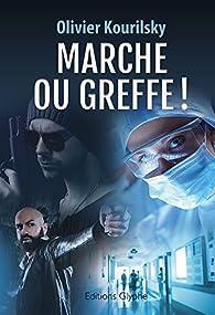 Marche ou greffe ! par Olivier Kourilsky