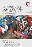 Keywords of Mobility: Critical Engagements (Worlds in Motion, Band 1)