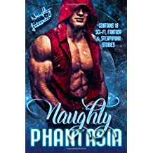 Naughty Phantasia: Eighteen Fabulous Fantasies