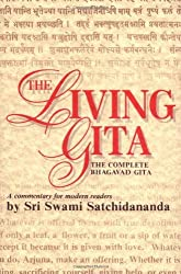 Living Gita: The Complete Bhagavad Gita A Commentary for Modern Readers by Sri Swami Satchidananda (1988-12-01)