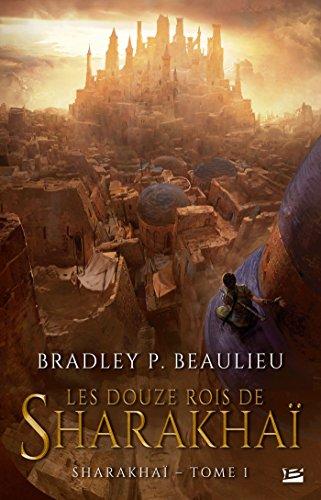 Couverture du livre Les Douze Rois de Sharakhaï: Sharakhaï, T1