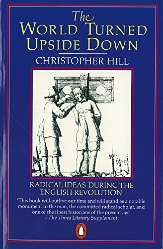 The World Turned Upside Down: Radical Ideas During the English Revolution (Penguin History) by Christopher Hill (1984-12-04)
