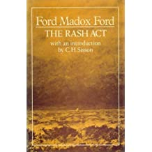 Rash Act by Ford Madox Ford (1984-08-30)