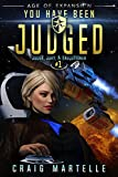 #9: You Have Been Judged: A Space Opera Adventure Legal Thriller (Judge, Jury, & Executioner Book 1)