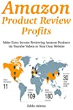 Amazon Product Review Profits: Make Extra Income Reviewing Amazon Products via Youtube Videos or Your Own Website  (2 book bundle)