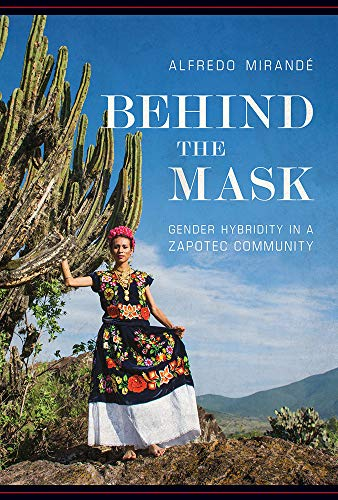 Behind the Mask: Gender Hybridity in a Zapotec Community