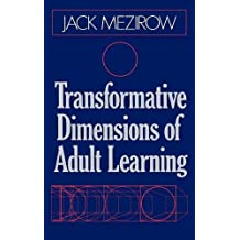 Transformative Dimensions (Jossey-Bass Higher and Adult Education (Hardcover)) by Mezirow (1991-04-23)