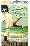 Saltwater Kisses: A Billionaire Love Story (The Kisses Series Book 1) (English Edition)