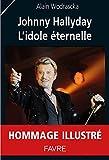 Johnny Hallyday l'idole éternelle