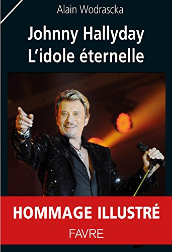 Johnny Hallyday l'idole ternelle