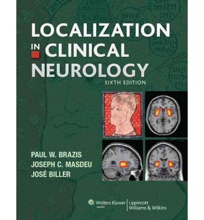 [(Localization in Clinical Neurology)] [ By (author) Paul W. Brazis, By (author) Joseph C. Masdeu, By (author) Dr. Jose Biller ] [March, 2011]