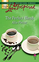 The Perfect Blend (Love Inspired #405) by Allie Pleiter (2007-07-01)
