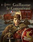 Guillaume le Conquérant, le dernier Viking